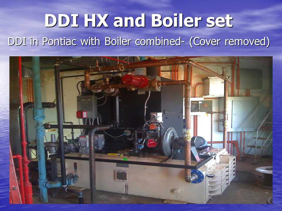DDI HX and Boiler set DDI HX and Boiler set DDI in Pontiac with Boiler combined- (Cover removed)