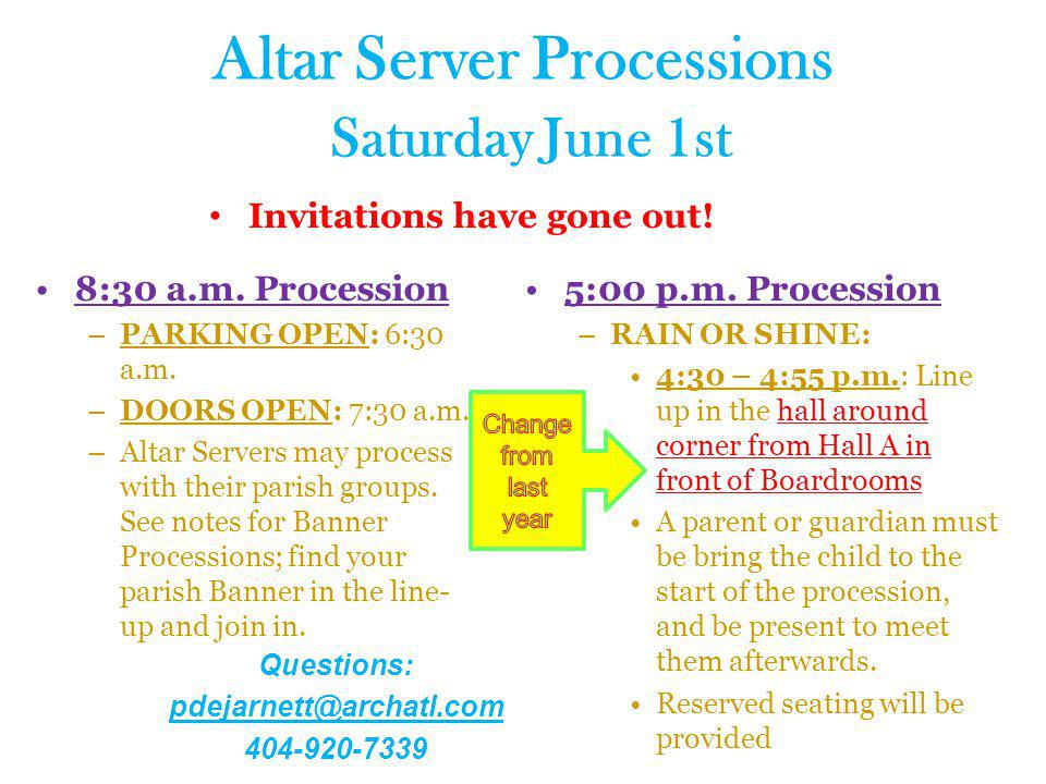 Altar Server Processions Saturday June 1st Invitations have gone out! 8:30 a.m. Procession –PARKING OPEN: 6:30 a.m. –DOORS OPEN: 7:30 a.m. –Altar Serv