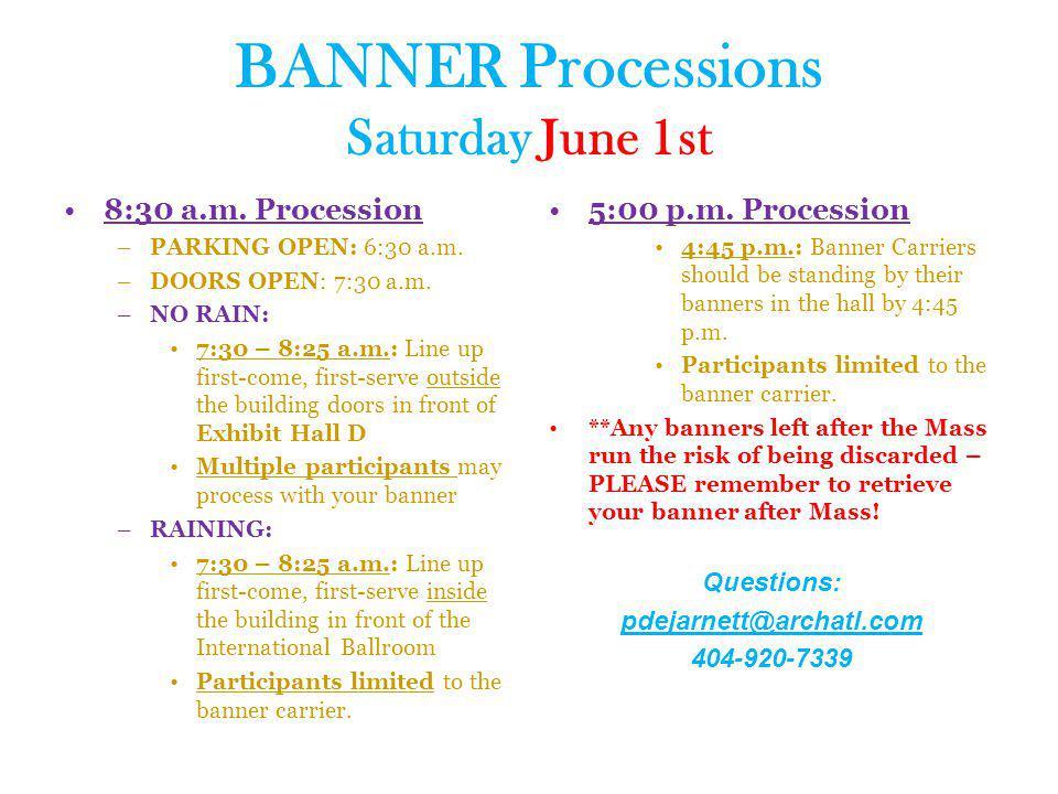 BANNER Processions Saturday June 1st 8:30 a.m. Procession –PARKING OPEN: 6:30 a.m.