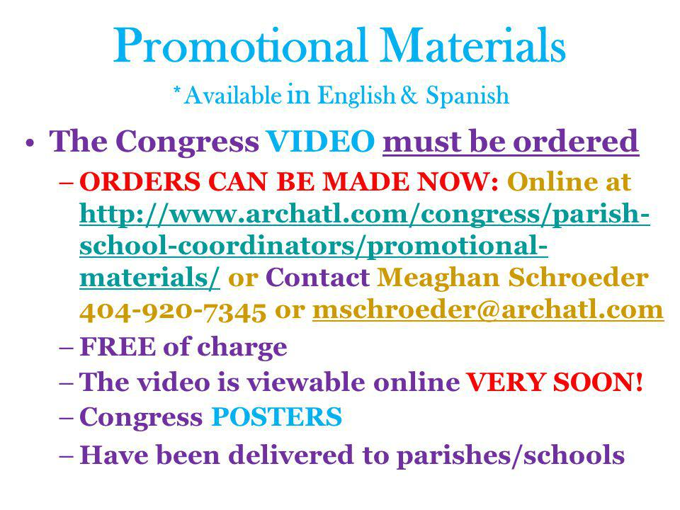 Promotional Materials *Available in English & Spanish The Congress VIDEO must be ordered –ORDERS CAN BE MADE NOW: Online at http://www.archatl.com/con