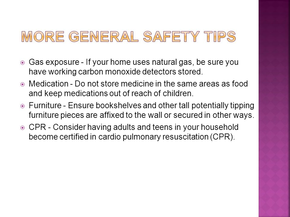 Gas exposure - If your home uses natural gas, be sure you have working carbon monoxide detectors stored.