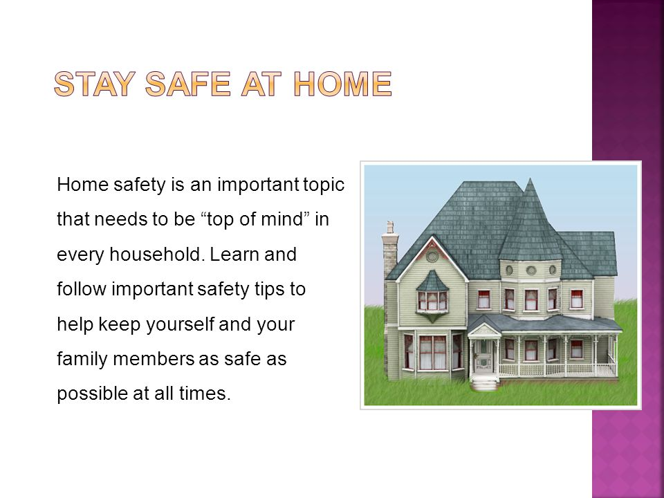 Many home injuries occur as a result of slips, trips and falls.