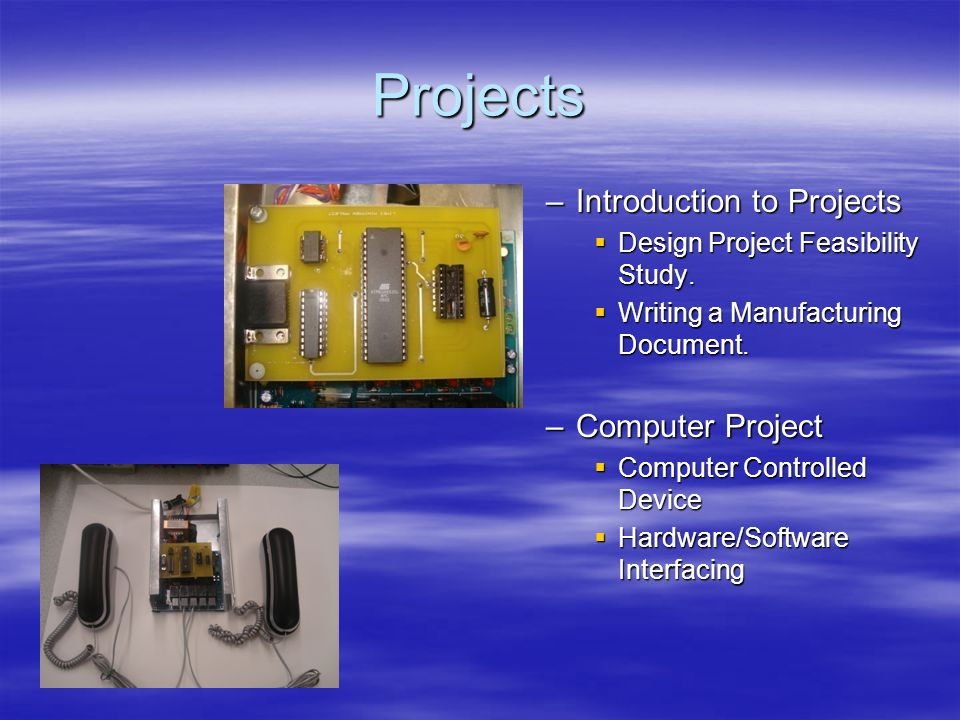 Projects –Introduction to Projects Design Project Feasibility Study.