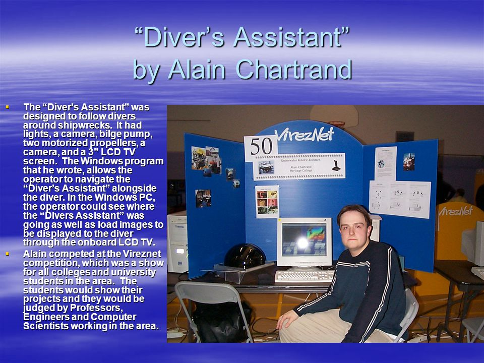 Divers Assistant by Alain Chartrand The Divers Assistant was designed to follow divers around shipwrecks.