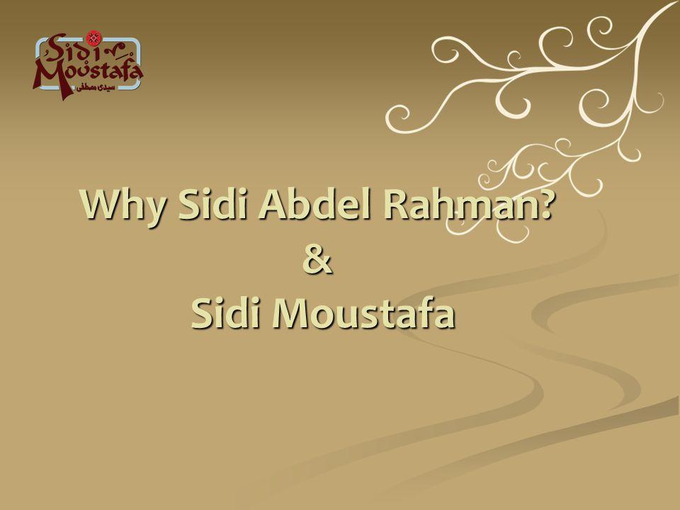 Why Sidi Abdel Rahman & Sidi Moustafa