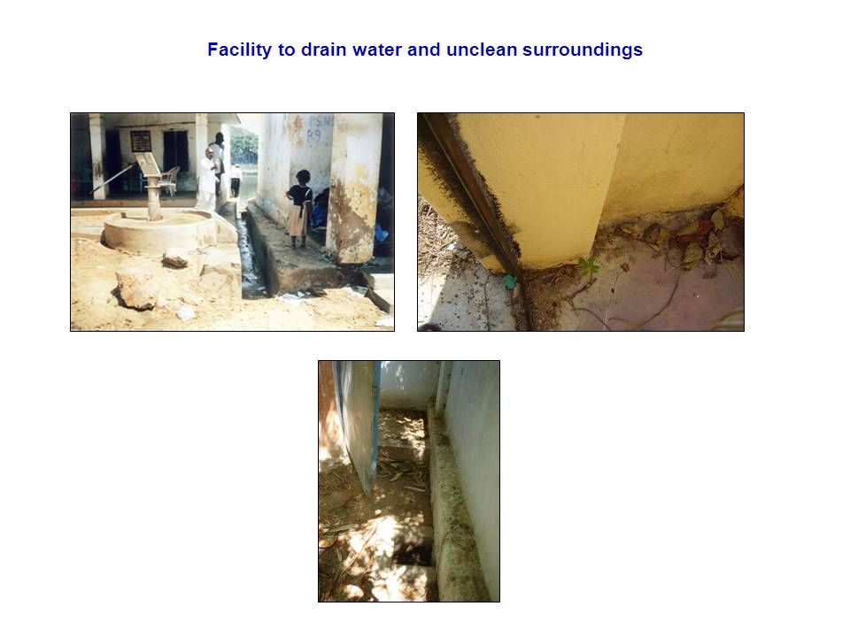 Facility to drain water and unclean surroundings