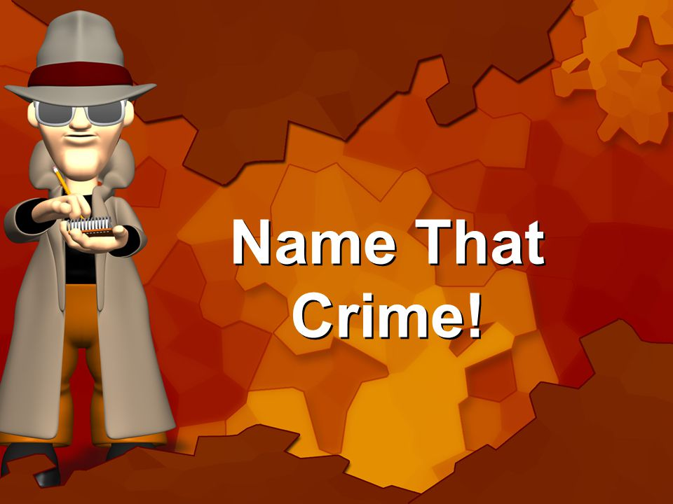 Name That Crime!