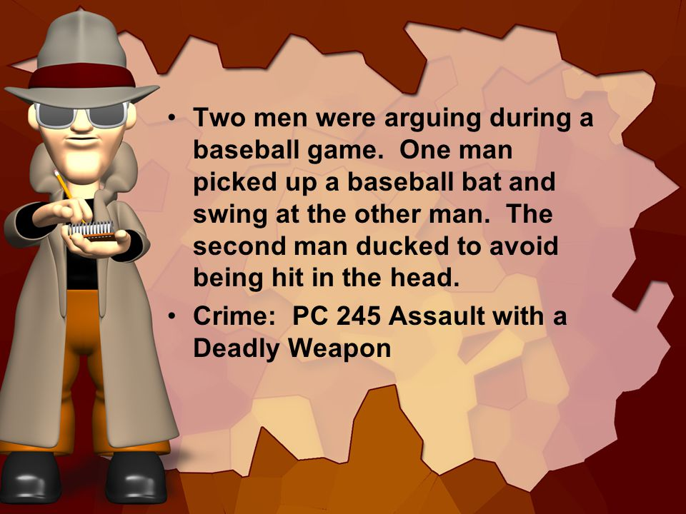 Two men were arguing during a baseball game. One man picked up a baseball bat and swing at the other man. The second man ducked to avoid being hit in
