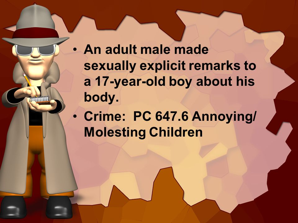An adult female talked a 13- year-old boy into kissing her.
