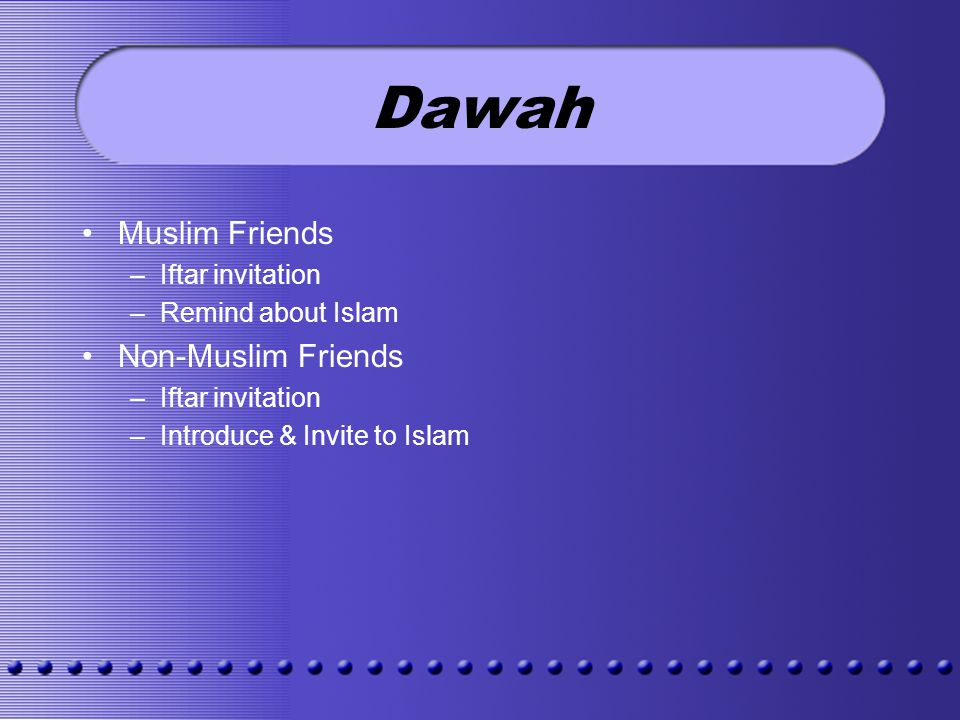 Dawah Muslim Friends –Iftar invitation –Remind about Islam Non-Muslim Friends –Iftar invitation –Introduce & Invite to Islam