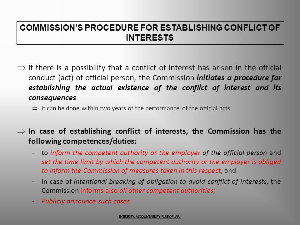 if there is a possibility that a conflict of interest has arisen in the official conduct (act) of official person, the Commission initiates a procedur