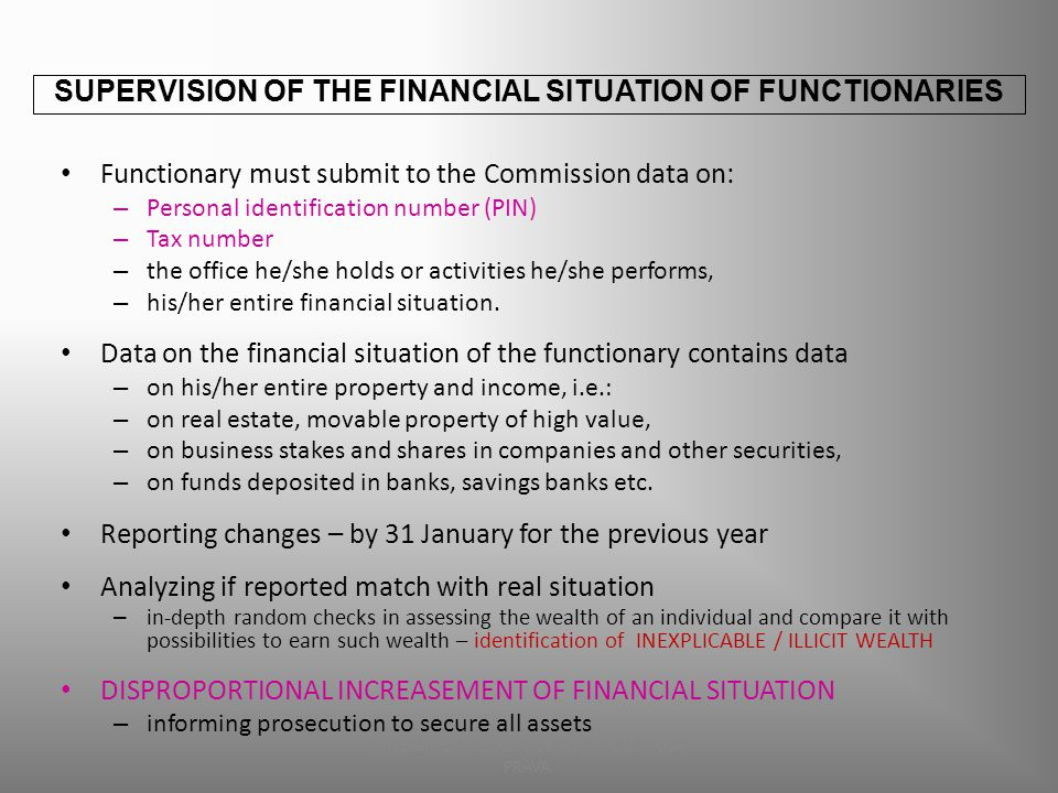 Functionary must submit to the Commission data on: – Personal identification number (PIN) – Tax number – the office he/she holds or activities he/she
