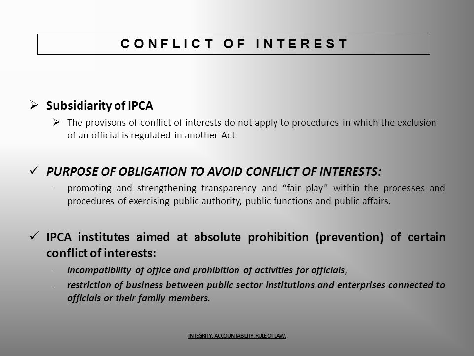 Subsidiarity of IPCA The provisons of conflict of interests do not apply to procedures in which the exclusion of an official is regulated in another A