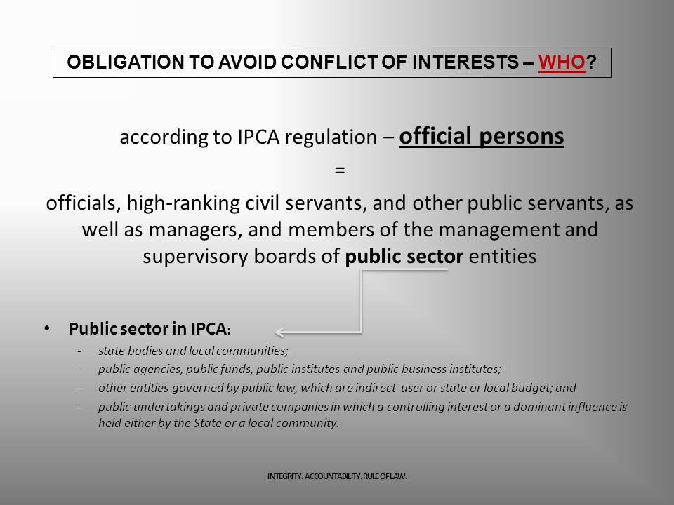 according to IPCA regulation – official persons = officials, high-ranking civil servants, and other public servants, as well as managers, and members