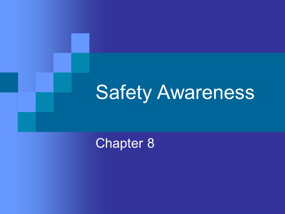 Safety Awareness Chapter 8
