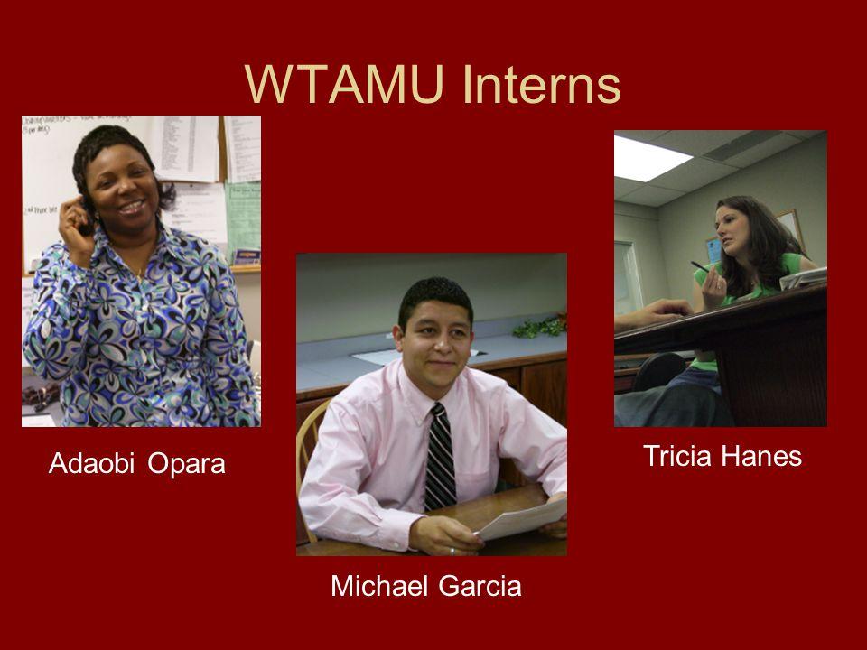 WTAMU Interns Michael Garcia Tricia Hanes Adaobi Opara