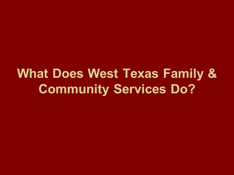 What Does West Texas Family & Community Services Do