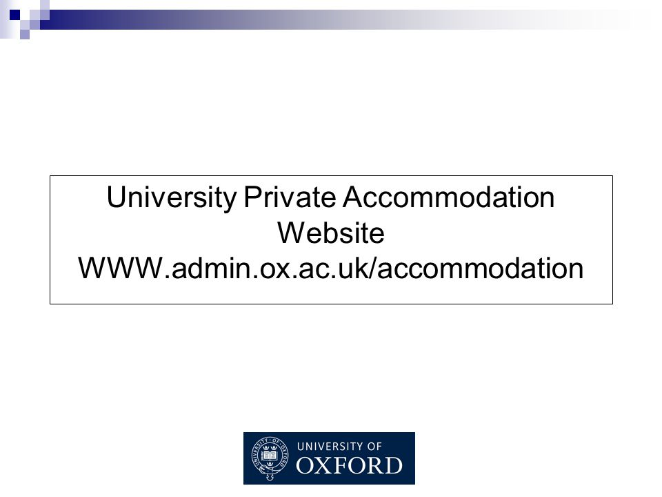 University Private Accommodation Website WWW.admin.ox.ac.uk/accommodation