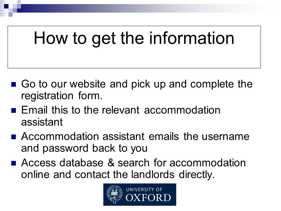 How to get the information Go to our website and pick up and complete the registration form.