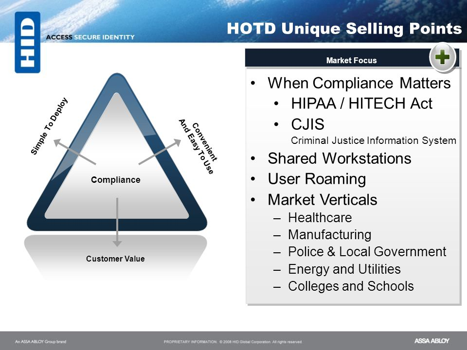 HOTD Unique Selling Points Compliance Customer Value Simple To Deploy Convenient And Easy To Use When Compliance Matters HIPAA / HITECH Act CJIS Crimi