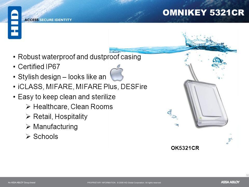 OMNIKEY 5321CR 32 OK5321CR Robust waterproof and dustproof casing Certified IP67 Stylish design – looks like an iCLASS, MIFARE, MIFARE Plus, DESFire E