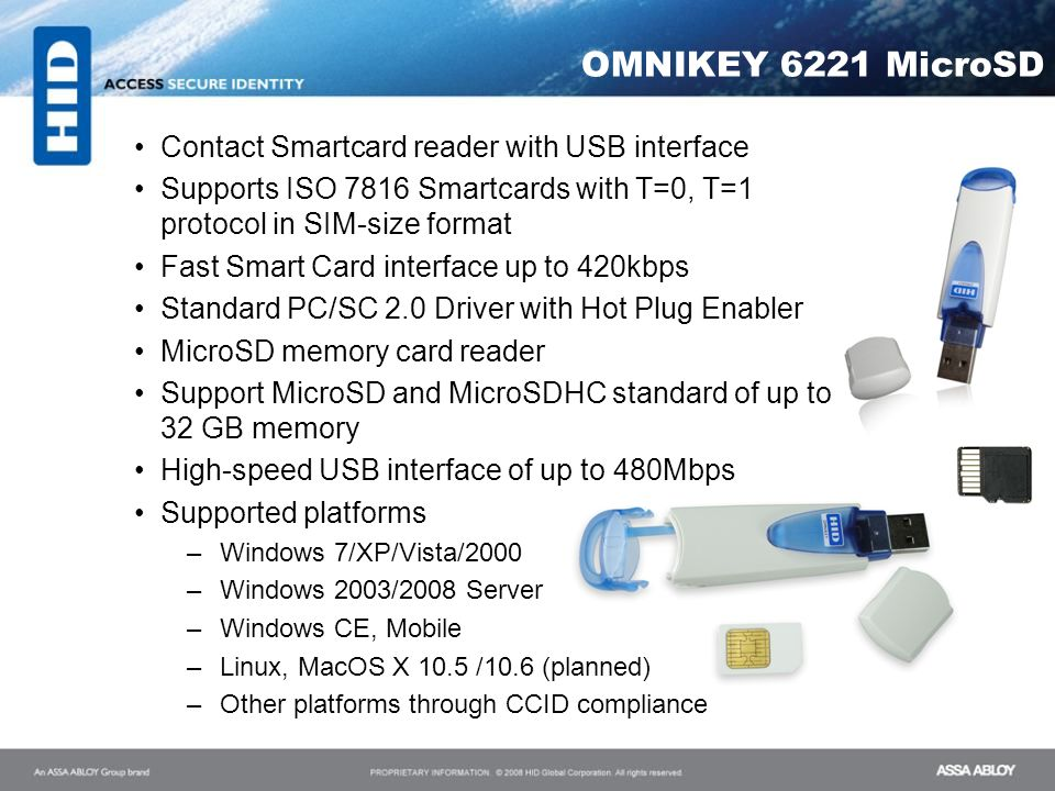 OMNIKEY 6221 MicroSD Contact Smartcard reader with USB interface Supports ISO 7816 Smartcards with T=0, T=1 protocol in SIM-size format Fast Smart Car