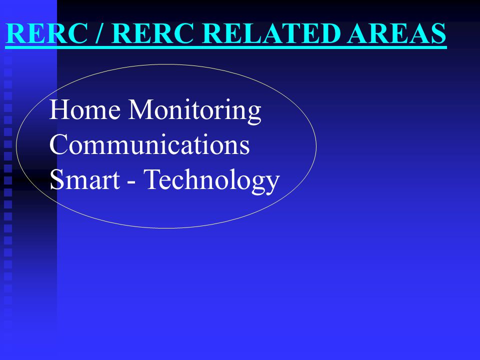 Home Monitoring Communications Telehealth RERC / RERC RELATED AREAS