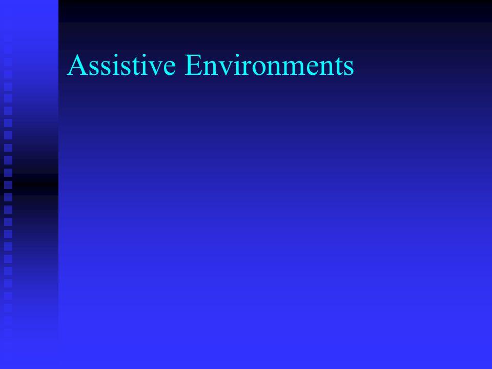 Assistive Environments