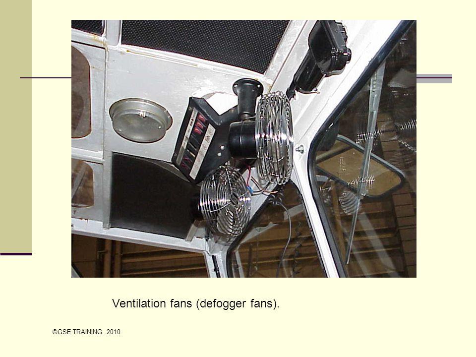 Ventilation fans (defogger fans). ©GSE TRAINING 2010