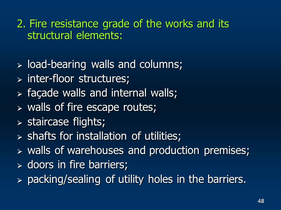48 2. Fire resistance grade of the works and its structural elements: load-bearing walls and columns; load-bearing walls and columns; inter-floor stru