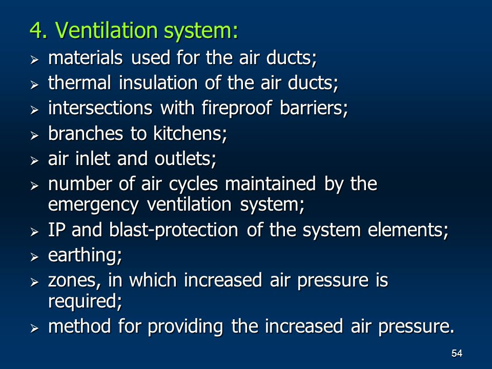 54 4. Ventilation system: materials used for the air ducts; materials used for the air ducts; thermal insulation of the air ducts; thermal insulation
