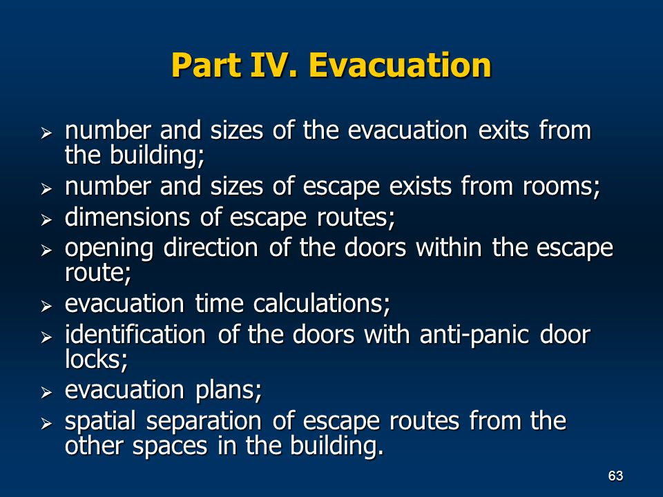 63 Part IV. Evacuation number and sizes of the evacuation exits from the building; number and sizes of the evacuation exits from the building; number