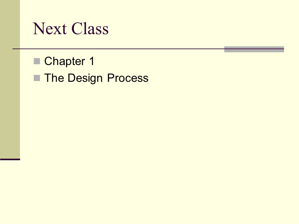 Next Class Chapter 1 The Design Process