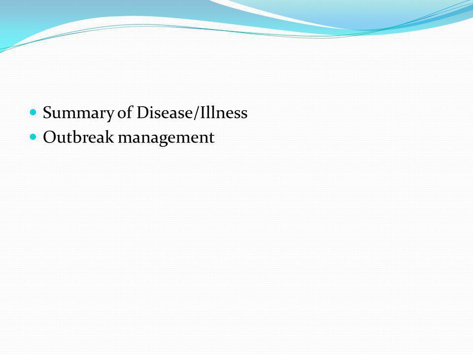 Summary of Disease/Illness Outbreak management