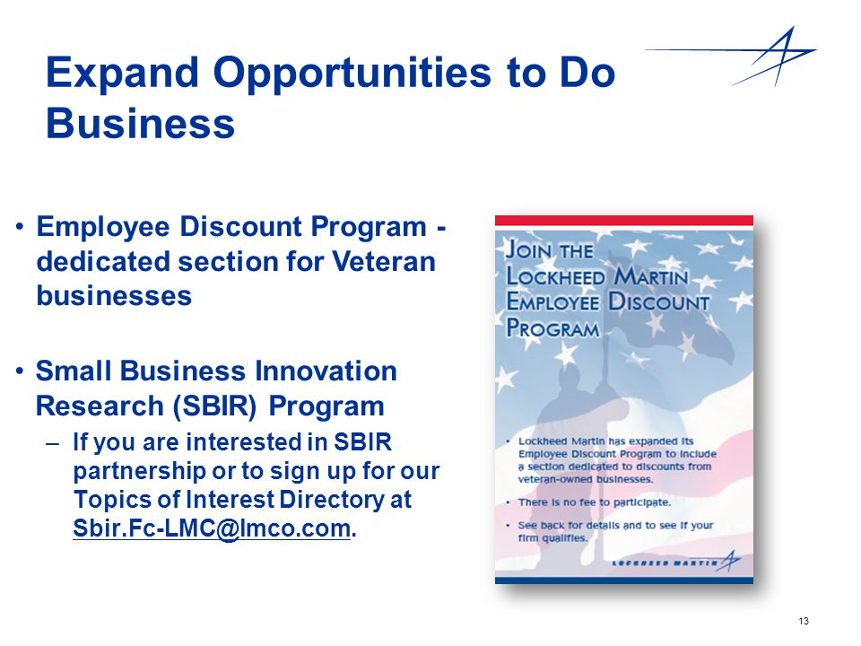 13 Expand Opportunities to Do Business Employee Discount Program - dedicated section for Veteran businesses Small Business Innovation Research (SBIR)