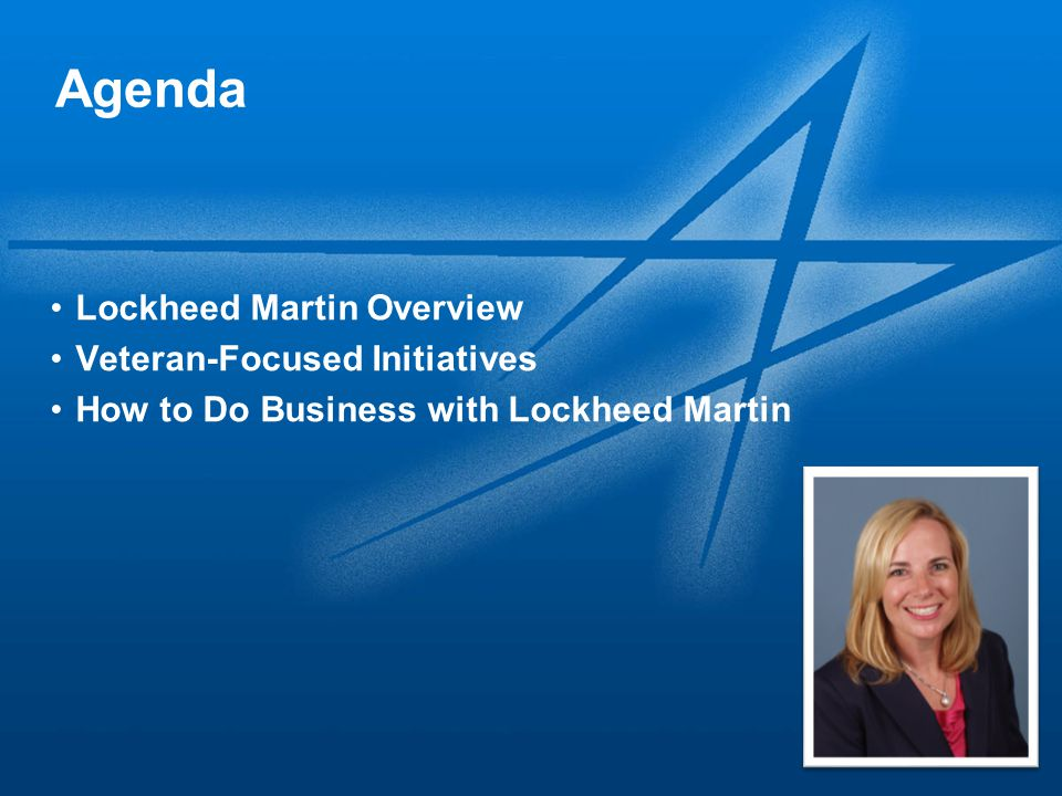 2 Agenda Lockheed Martin Overview Veteran-Focused Initiatives How to Do Business with Lockheed Martin