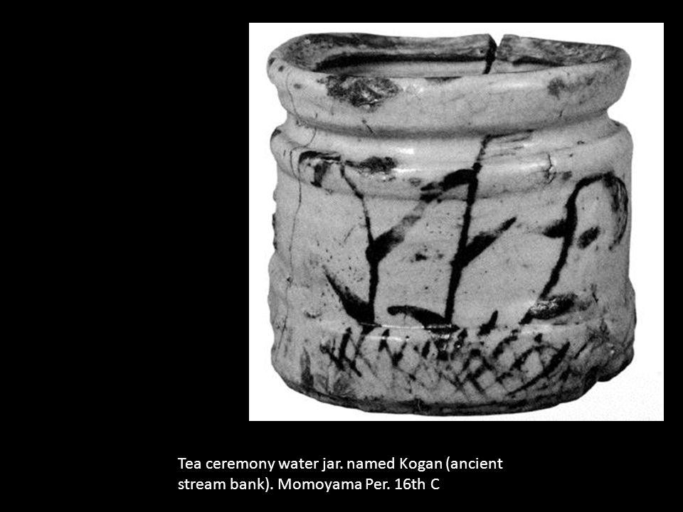 Tea ceremony water jar. named Kogan (ancient stream bank). Momoyama Per. 16th C