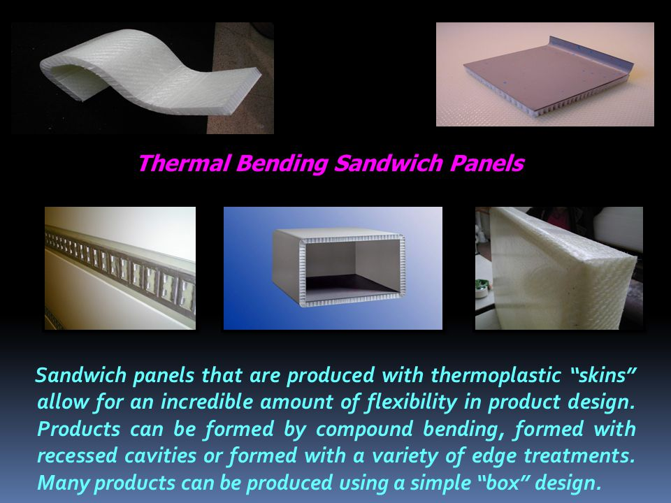 Sandwich panels that are produced with thermoplastic skins allow for an incredible amount of flexibility in product design.