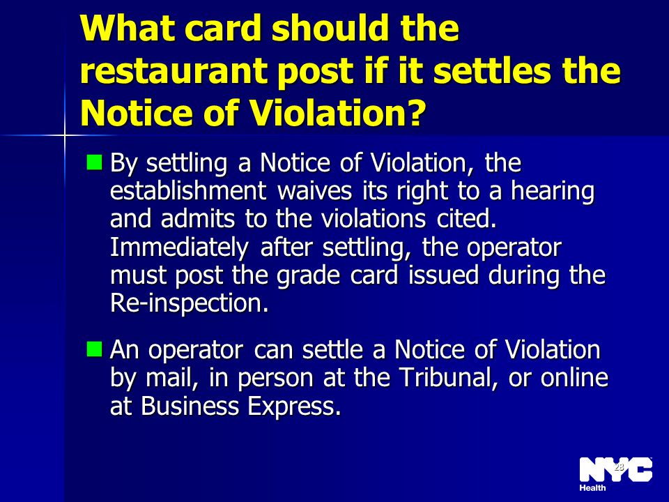 28 What card should the restaurant post if it settles the Notice of Violation? By settling a Notice of Violation, the establishment waives its right t