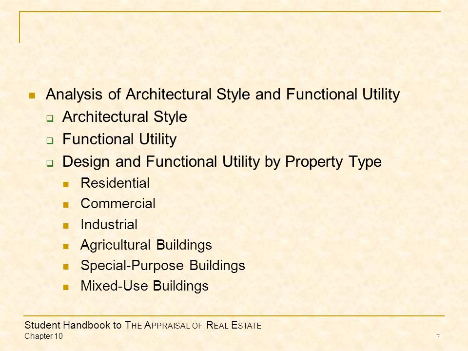 Student Handbook to T HE A PPRAISAL OF R EAL E STATE Chapter 10 8 Analysis of Architectural Style and Functional Utility Continued Quality and Condition Survey Items in Need of Immediate Repair