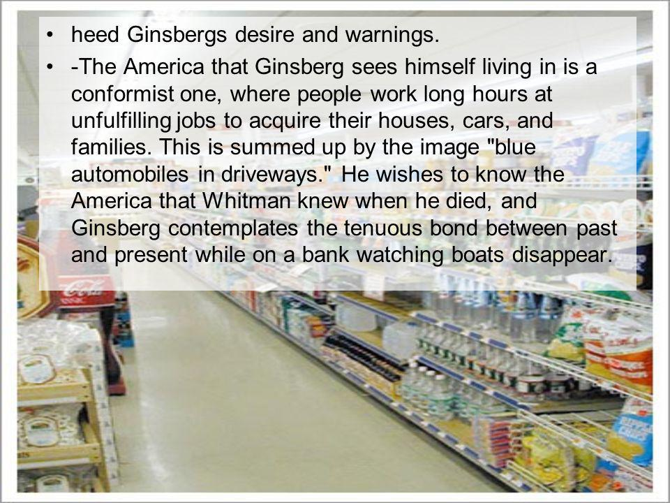 heed Ginsbergs desire and warnings.