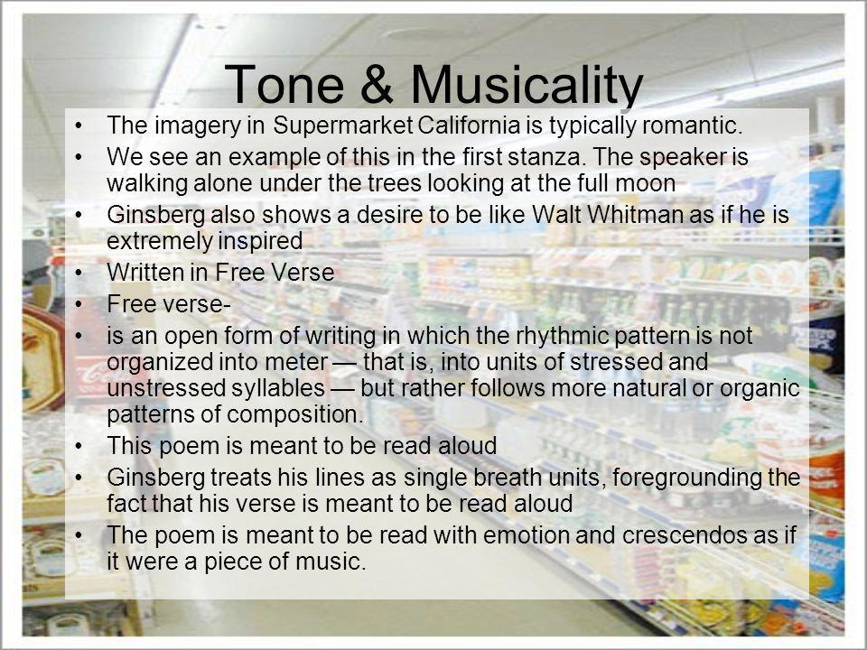 Tone & Musicality The imagery in Supermarket California is typically romantic.