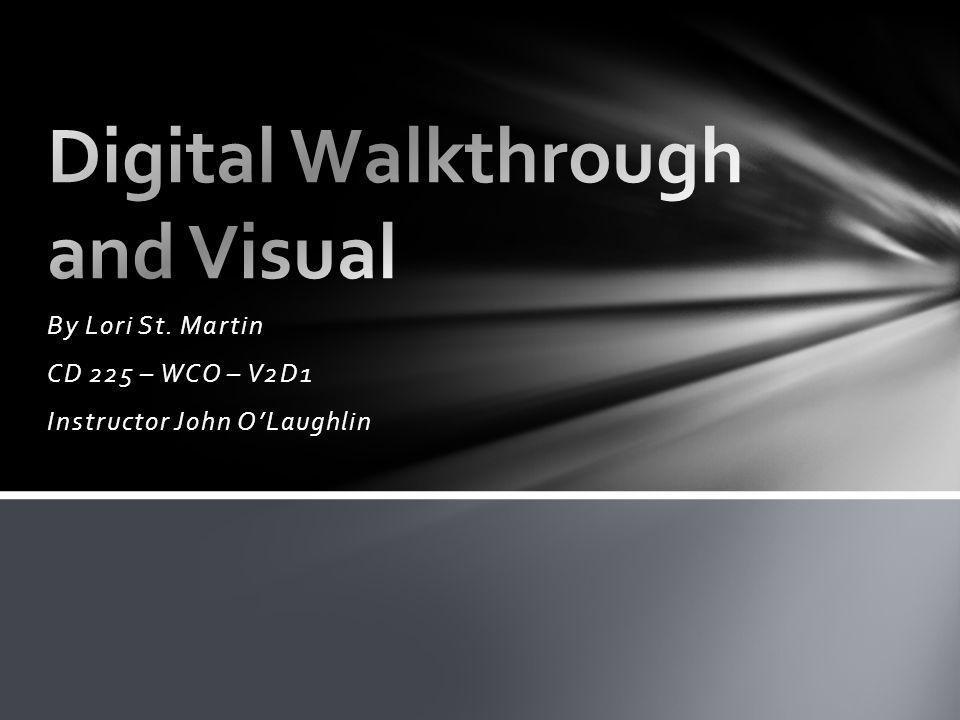 By Lori St. Martin CD 225 – WCO – V2D1 Instructor John OLaughlin