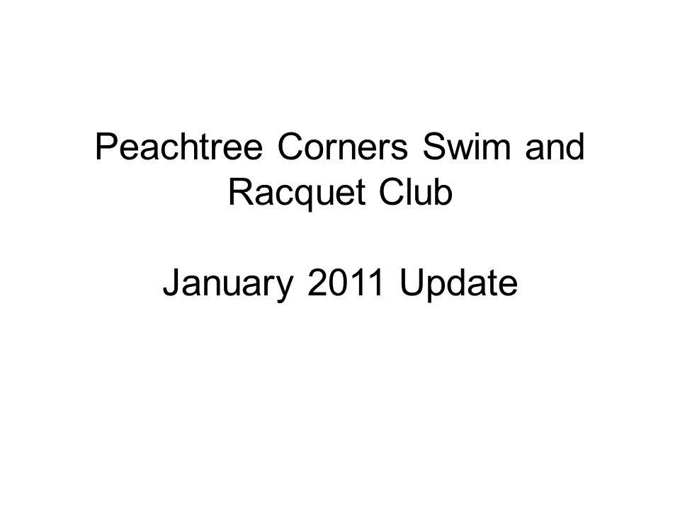 Peachtree Corners Swim and Racquet Club January 2011 Update