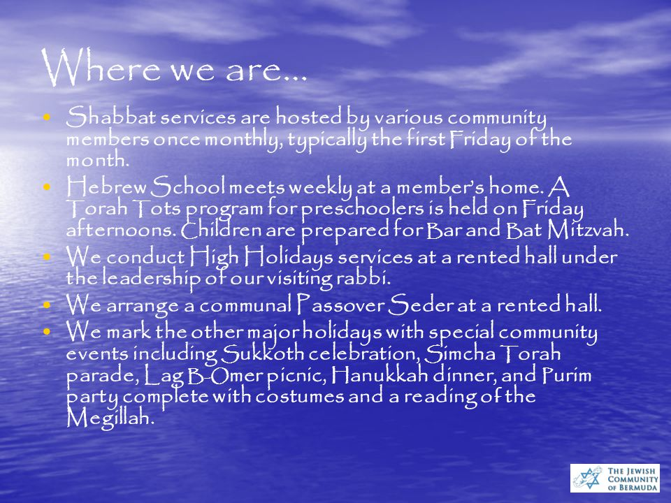 Who we are… The Jewish Community of Bermuda (JCB) emerged as a result of a United S tates Naval B ase situated on the island during World War II. In t