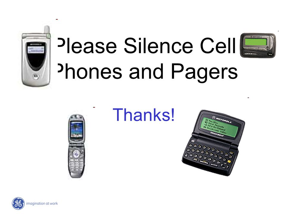Please Silence Cell Phones and Pagers Thanks!