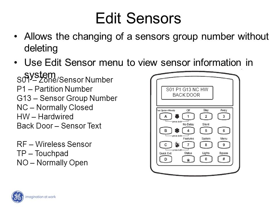Edit Sensors Allows the changing of a sensors group number without deleting Use Edit Sensor menu to view sensor information in system S01 P1 G13 NC HW