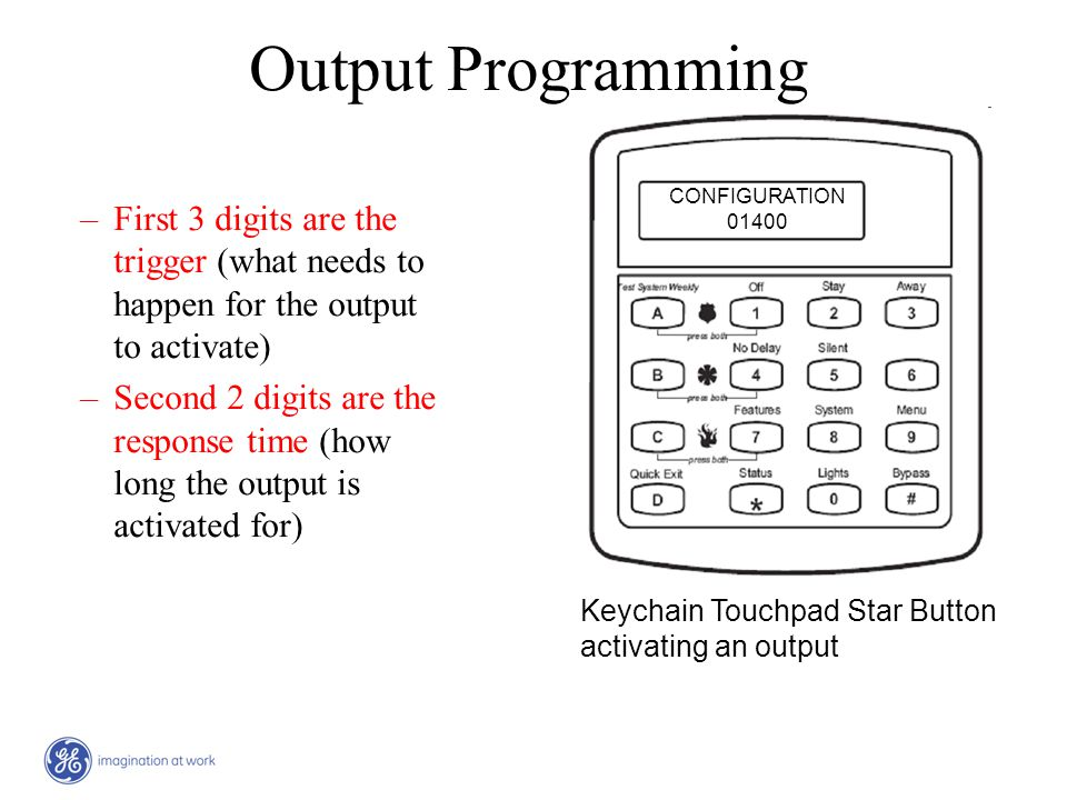 Output Programming –First 3 digits are the trigger (what needs to happen for the output to activate) –Second 2 digits are the response time (how long
