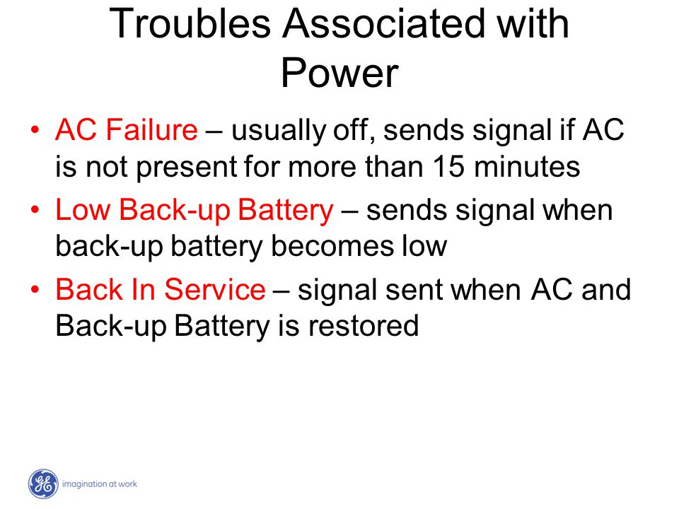 Troubles Associated with Power AC Failure – usually off, sends signal if AC is not present for more than 15 minutes Low Back-up Battery – sends signal