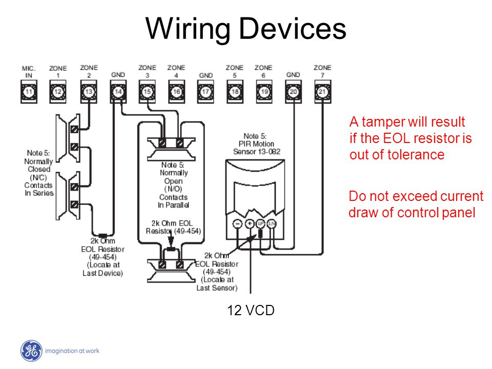 Wiring Devices 12 VCD A tamper will result if the EOL resistor is out of tolerance Do not exceed current draw of control panel